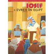 Biblia ilustrata pentru copii. Volumul II - Iosif si evreii in Egipt