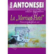 "La ""Morrison Hotel"". Povestiri de pana azi."