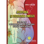 Anatomia si fiziologia omului. Teste pentru bacalaureat, olimpiade si admiterea in invatamantul superior