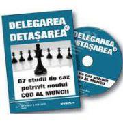 CD - Delegarea si Detasarea. 87 studii de caz potrivit noului Cod al Muncii