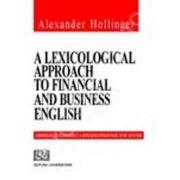 A lexicological approach to financial and business english (Abordare lexicologica a englezei financiare si de afaceri)