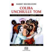 Coliba unchiului Tom - volumul 1
