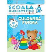 Culoarea. Forma. Activitati pentru copiii de la 2 la 3 ani - carte cu jocuri