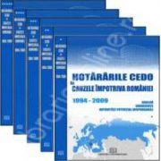 Hotararile CEDO in cauzele impotriva Romaniei (1994-2009 - Analiza, consecinte, autoritati potential responsabile - 5 volume)