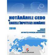 Hotararile CEDO in cauzele impotriva Romaniei - 2010 (Analiza, consecinte, autoritati potential responsabile - volumul VI)
