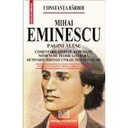 Mihai Eminescu - Pagini alese (Comentarii, sinteze, rezumate, notiuni de teorie literara, dictionar de personaje literare, teste de autoevaluare)