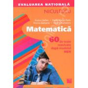 Matematica. Evaluarea nationala. 60 de teste rezolvate dupa modelul MEN