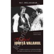 Haiducul Iovita Valahul. O lectie de istorie, de limba si literatura, de viata si iubire