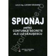 Spionaj pentru conturile secrete ale lui Ceausescu