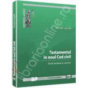Testamentul in noul Cod civil (Studii teoretice si practice)