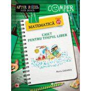 Matematica clasa a VI-a. Caiet pentru timpul liber. Colectia - Comper, after school