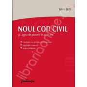 Noul Cod civil si Legea de punere in aplicare. Editia 2013 (Corelatii cu vechile reglementari, legislatie conexa, index alfabetic)