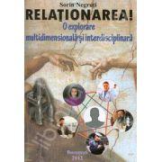 Relationarea! O explorare multidimensionala si interdisciplinara