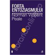Forta entuziasmului ( Editia a II-a revizuita)