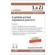 Legislatia privind organizarea judiciara (actualizat la 25.04.2013)