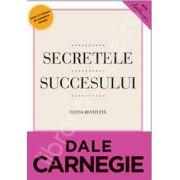 Dale Carnegie, Secretele succesului. Cum sa va faceti prieteni si sa deveniti influent - Editie revizuita