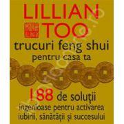 Trucuri Feng Shui pentru casa ta 188 de solutii