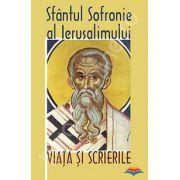 Viata si scrierile. Sfantul Sofronie al Ierusalimului