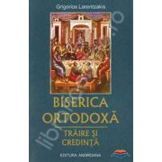 Biserica ortodoxa. Traire si credinta