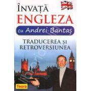 Invata Engleza cu Andrei Bantas. Traducerea si retroversiunea