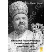 Mitropolitul Antonie Plamadeala si amintirea unei prietenii. Scrisori inedite - Vol.1