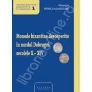 Monede bizantine descoperite in nordul Dobrogei. Secolele X-XIV  (volumul I)