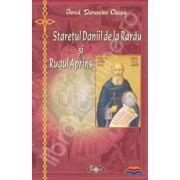 Staretul Daniil de la Rarau si Rugul Aprins