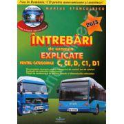 Chestionare auto 2013 cu CD pentru autocamioane si autobuze! pentru categoriile C, CE, D, C1, D1. Intrebari de examen explicate