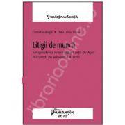 Litigii de munca. Jurisprudenta relevanta a Curtii de Apel Bucuresti pe semestrul II 2011