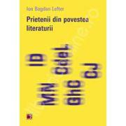 Prietenii din povestea literaturii (Ion Bogdan Lefter)