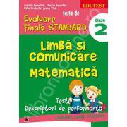 Teste de evaluare finala STANDARD, clasa a II-a. Limba si comunicare. Matematica (Teste descriptori de performanta)