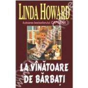 La vanatoare de barbati (Howard, Linda)