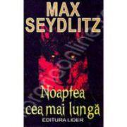Noaptea cea mai lunga (Seydlitz, Max)