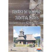 Biserici de lemn din judetul Mures. Monumente de arta populara romaneasca