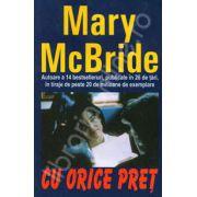 Cu orice pret (Mary McBride)