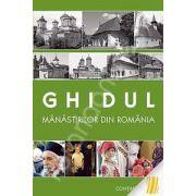 Ghidul manastirilor din Romania. Editie imbogatita si actualizata (contine harta)