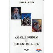 Maestrul oriental si duhovnicul crestin