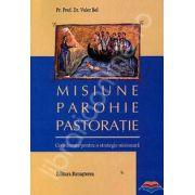 Misiune, parohie, pastoratie. Coordonate pentru o strategie misionara