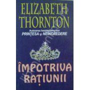 Impotriva ratiunii (Thornton, Elizabeth)