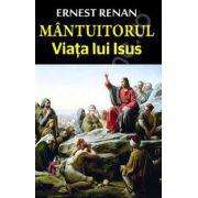 Mantuitorul. Viata lui Isus (Renan, Ernest)