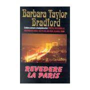 Revedere la Paris (Bradford, Barbara Taylor)