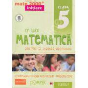 Mate 2000 pentru clasa a V-a (Anul scolar 2014). Semestrul II, INITIERE. Matematica - Aritmetica, algebra, geometrie. Editia a II-a revizuita