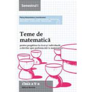 Teme de matematica clasa a V-a, semestrul I (2013-2014). Pregatirea la clasa si individuala a elevilor spre performanta in matematica