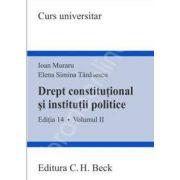 Drept constitutional si institutii politice. Volumul II ( Editia 14)
