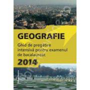 Geografie, BACALAUREAT 2014. Ghid de pregatire intensiva