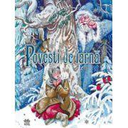 Povesti de iarna (Mos Craciun, Mos Gerila, Marusca si cele douasprezece luni, Fetita cu chibrituri, Poveste de iarna)