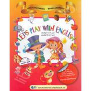 Lets play with english. Ghid complet de limba engleza pentru prescolari si clasa pregatiroare. Nivelul I (3-5 ani) nivelul II (5-7 ani)
