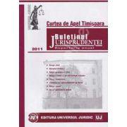 Buletinul Jurisprudentei. Curtea de Apel Timisoara. Repertoriu anual 2011