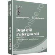 Drept civil. Partea generala. In reglementarea noului Cod civil