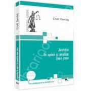 Justitia in opinii si analize 2004-2010